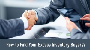 How to find Excess Inventory Buyers